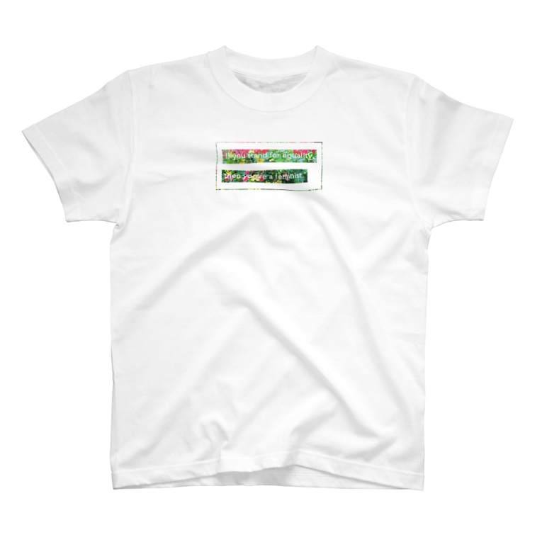 Manami Sasaki's shopのIf you stand for equality, then you're a feminist. T-shirts
