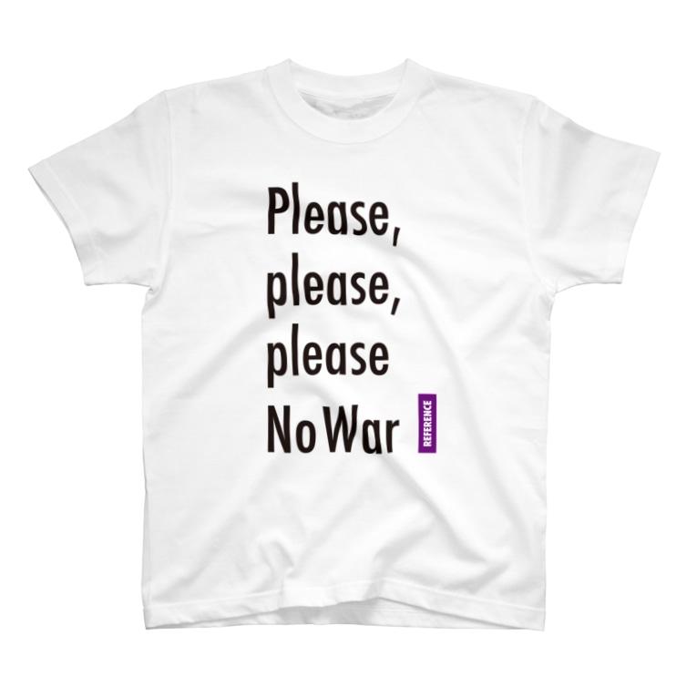 エルデプレスの[REFERENCE] Please No War T-shirts