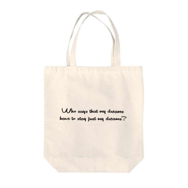 Who says that my dreams have to stay just my dreams?のアリエル名言ロゴエコバック Tote bags