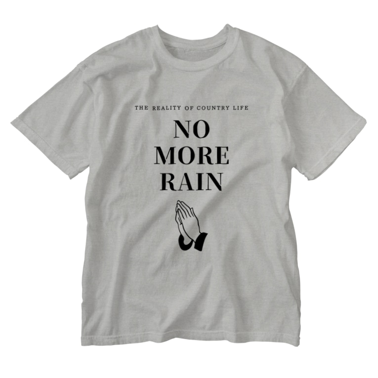 THE REALITY OF COUNTRY LIFEのNO MORE RAIN Washed T-Shirt